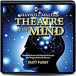 Maxwell Matltz Theatre of the Mind